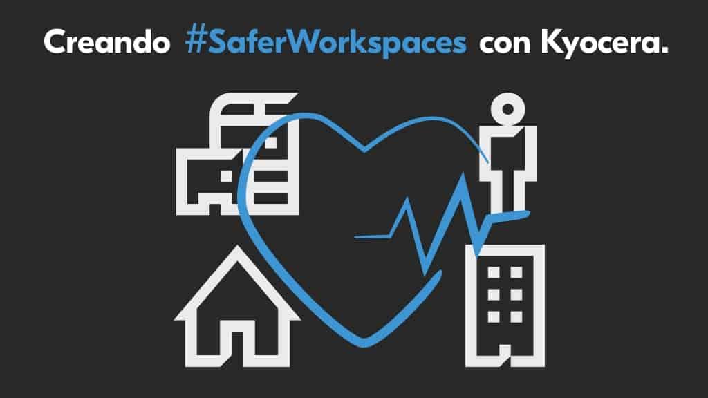 Creando #Saferworkspaces con Kyocera. Consejos de seguridad para operar con dispositivos Kyocera